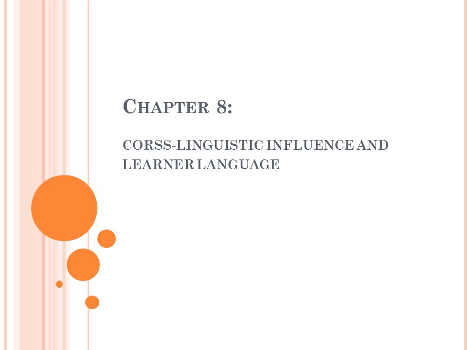 CORSS-LINGUISTIC INFLUENCE AND LEARNER LANGUAGE
