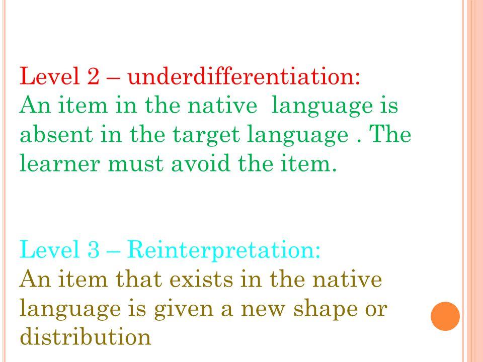 Level 2 – underdifferentiation: