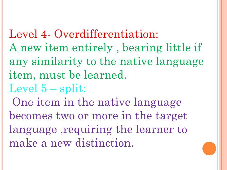 Level 4- Overdifferentiation: