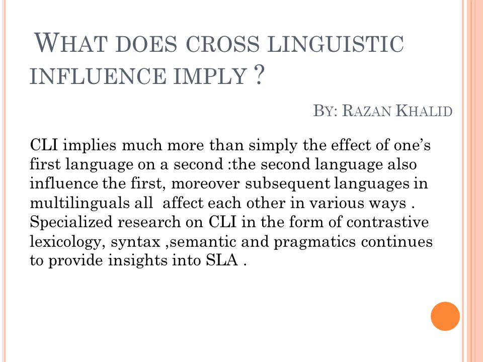 What does cross linguistic influence imply By: Razan Khalid
