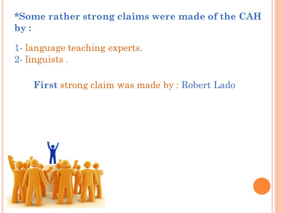 First strong claim was made by : Robert Lado