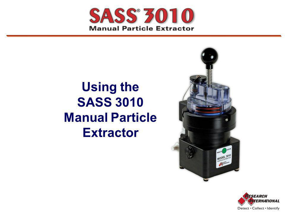 Using the SASS 3010 Manual Particle Extractor