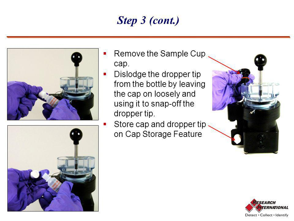 Step 3 (cont.) Remove the Sample Cup cap.