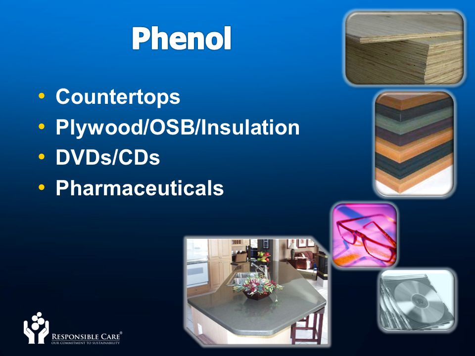 Phenol Countertops Plywood/OSB/Insulation DVDs/CDs Pharmaceuticals