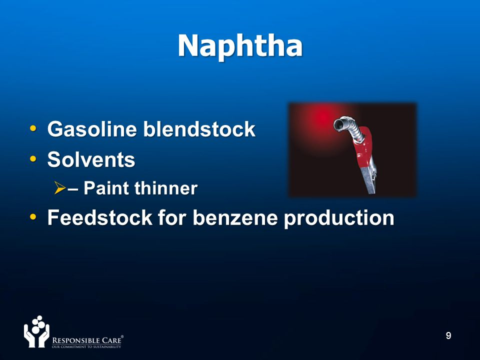 Naphtha Gasoline blendstock Solvents Feedstock for benzene production
