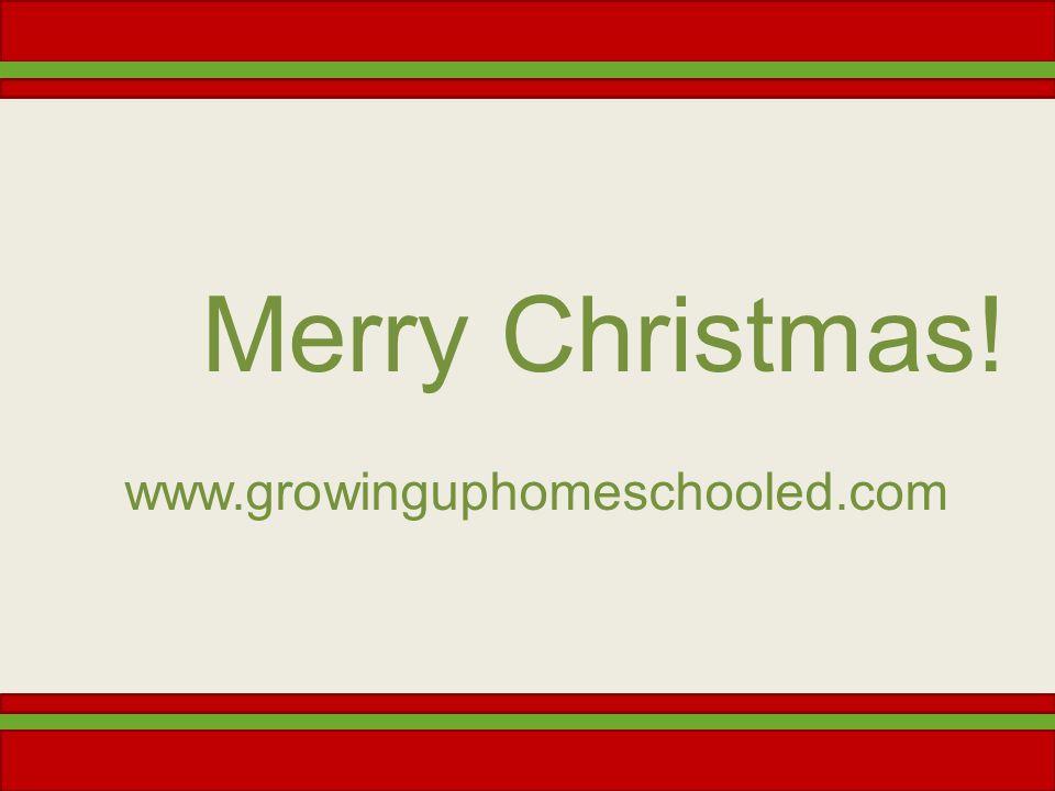 Merry Christmas! www.growinguphomeschooled.com