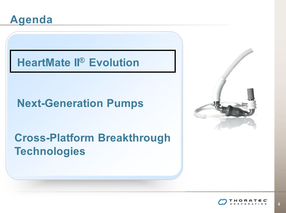 Agenda HeartMate II® Evolution Next-Generation Pumps Cross-Platform Breakthrough Technologies