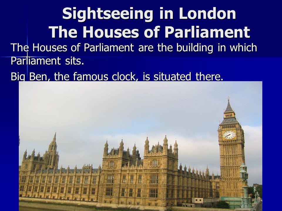 Sightseeing in London The Houses of Parliament
