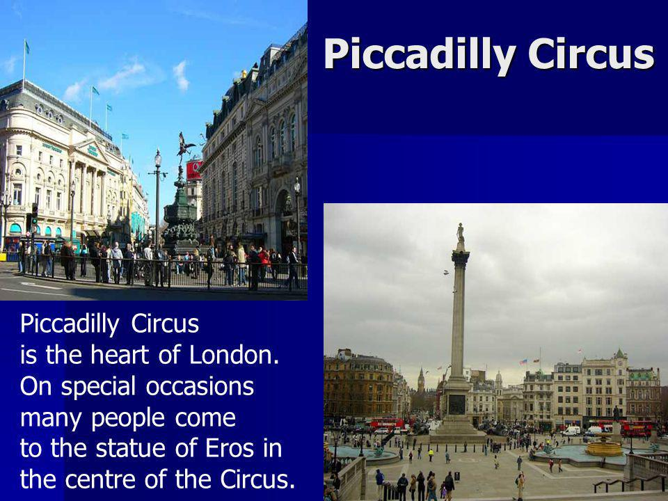 Piccadilly Circus Piccadilly Circus is the heart of London.