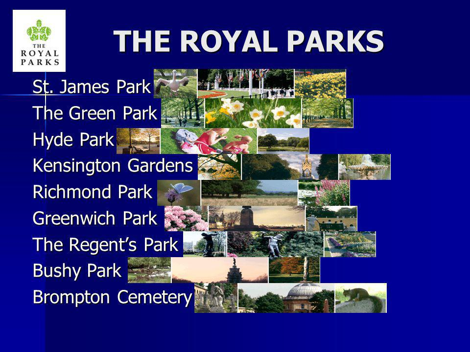 THE ROYAL PARKS St. James Park The Green Park Hyde Park
