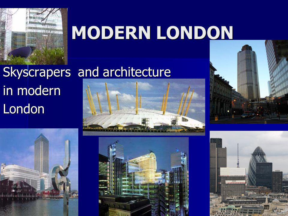 MODERN LONDON Skyscrapers and architecture in modern London