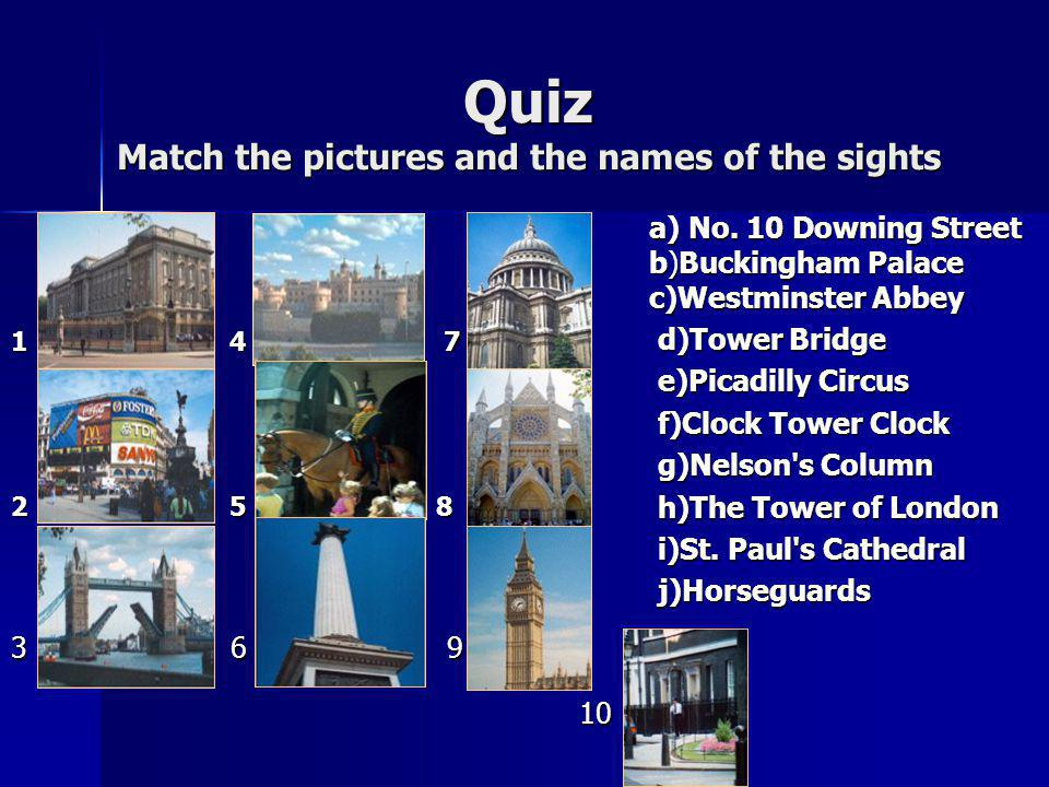 Quiz Match the pictures and the names of the sights