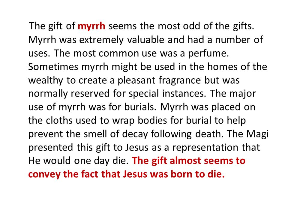 The gift of myrrh seems the most odd of the gifts
