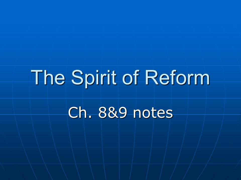 The Spirit of Reform Ch. 8&9 notes