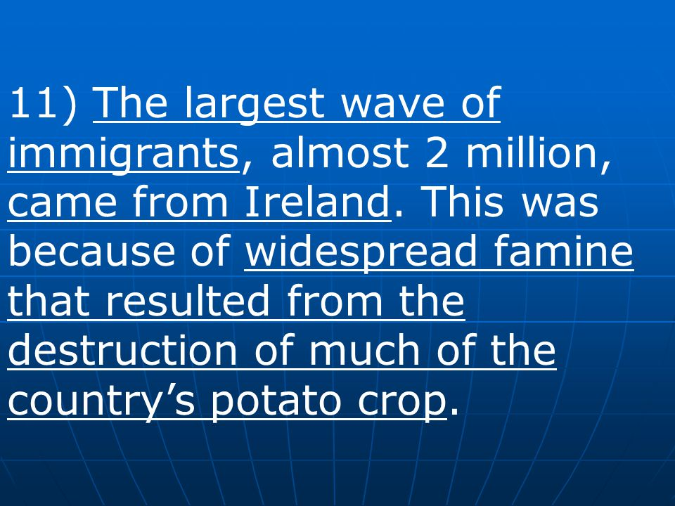 11) The largest wave of immigrants, almost 2 million, came from Ireland.
