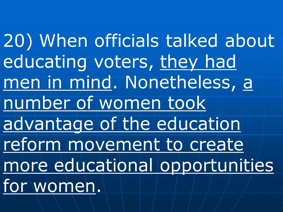 20) When officials talked about educating voters, they had men in mind