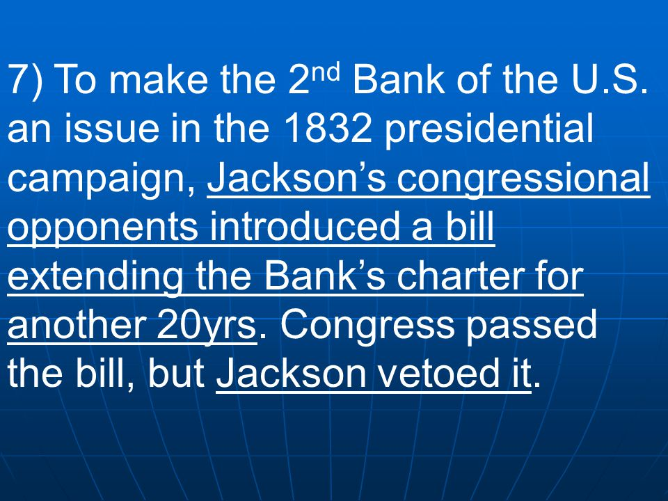 7) To make the 2nd Bank of the U. S