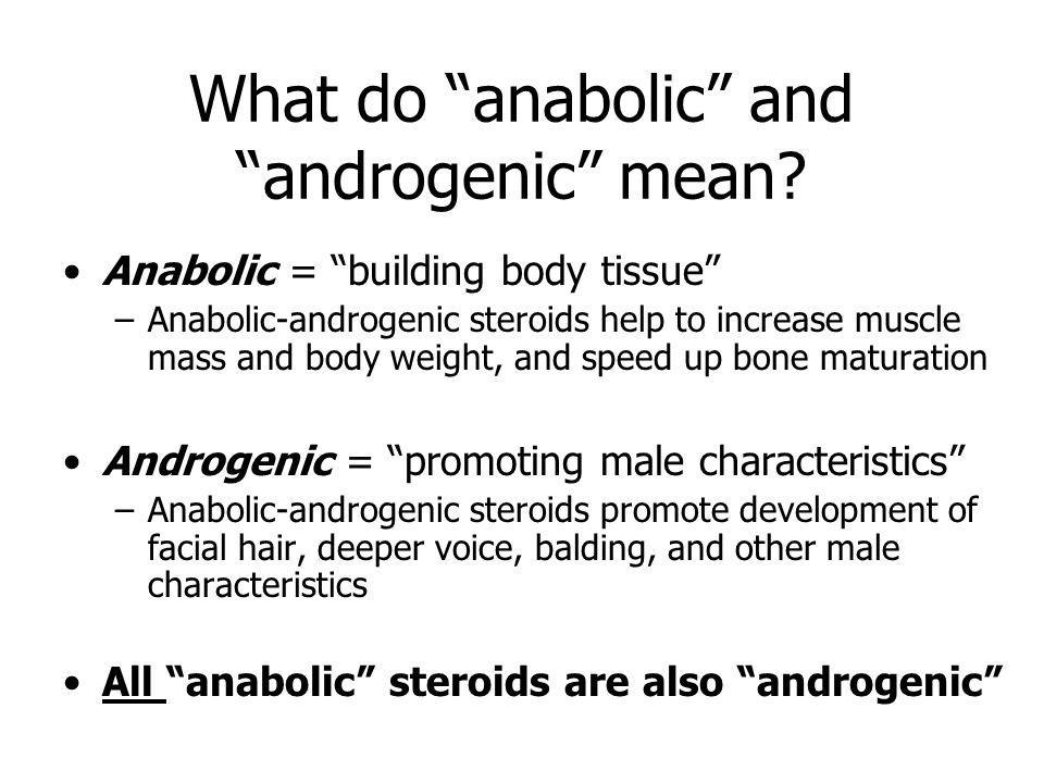 What do anabolic and androgenic mean