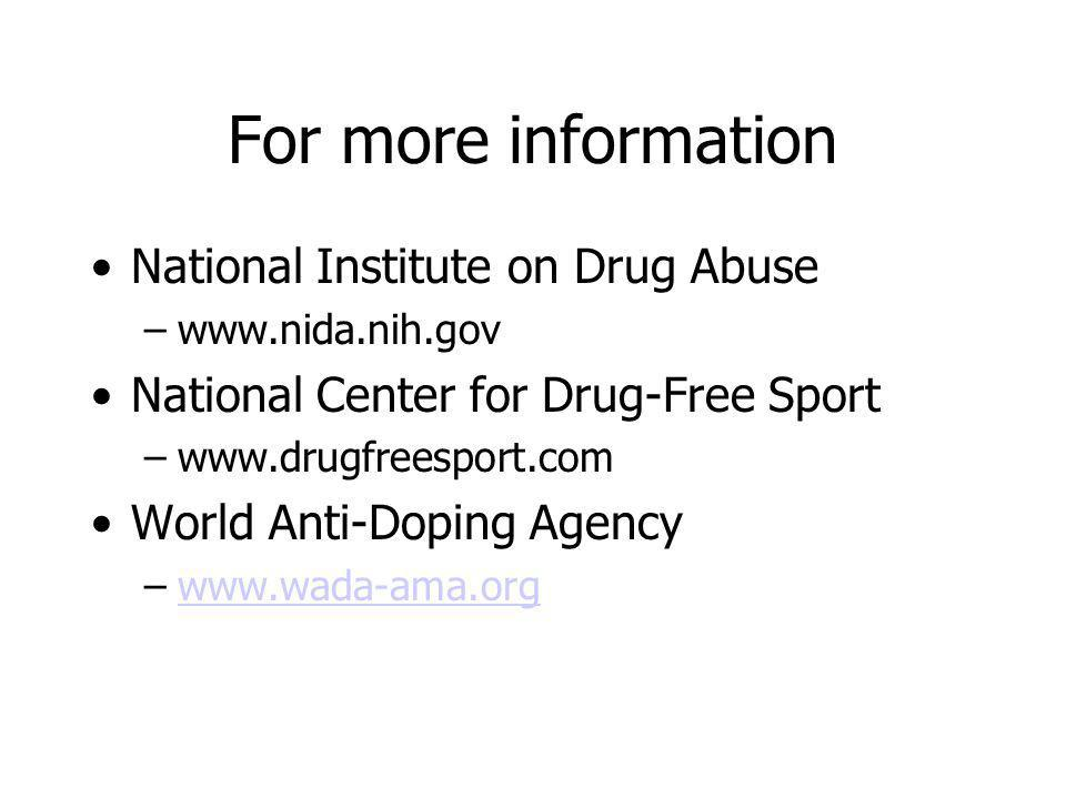 For more information National Institute on Drug Abuse
