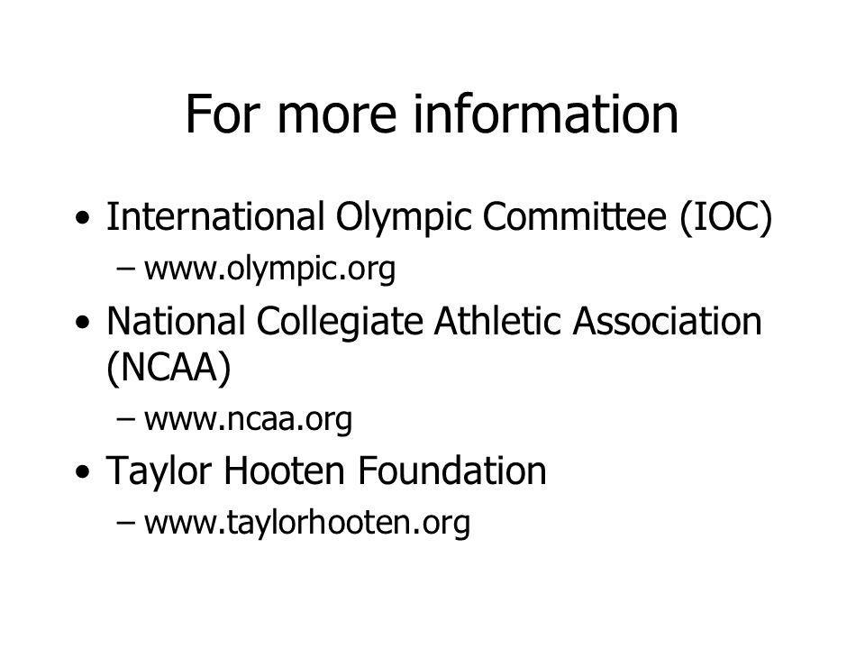 For more information International Olympic Committee (IOC)