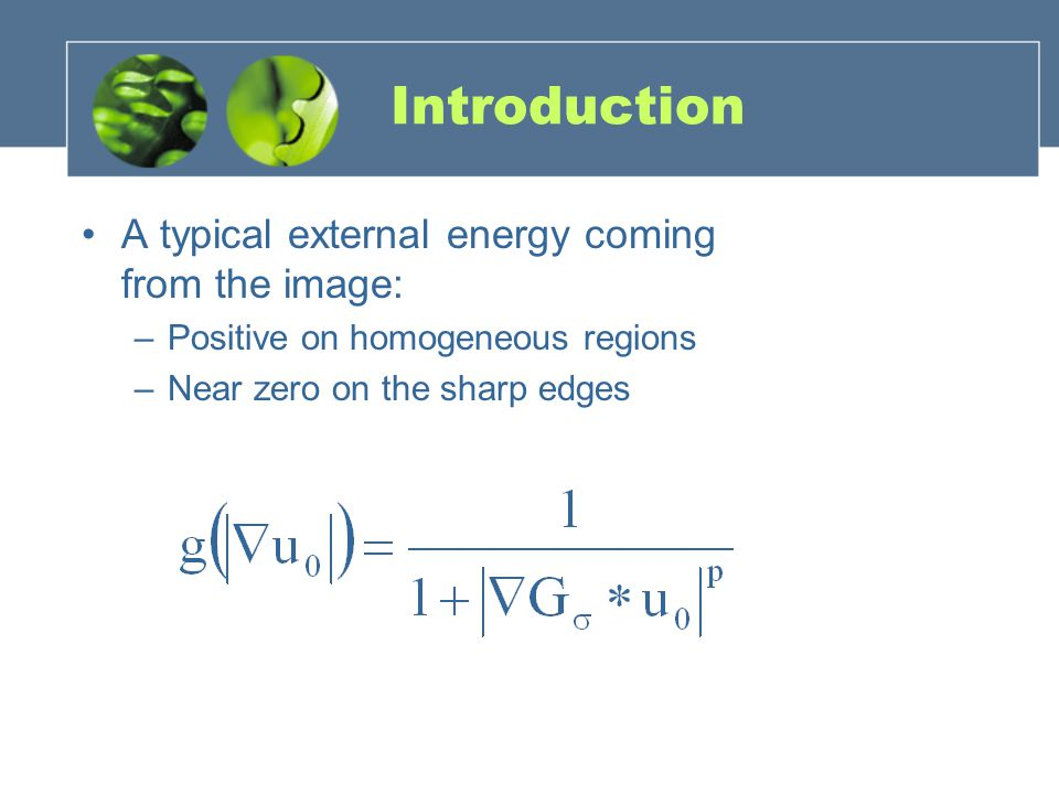 Introduction A typical external energy coming from the image: