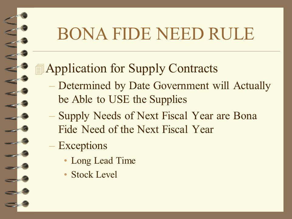 BONA FIDE NEED RULE Application for Supply Contracts
