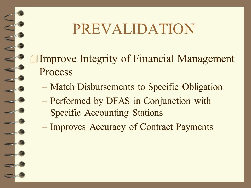 PREVALIDATION Improve Integrity of Financial Management Process