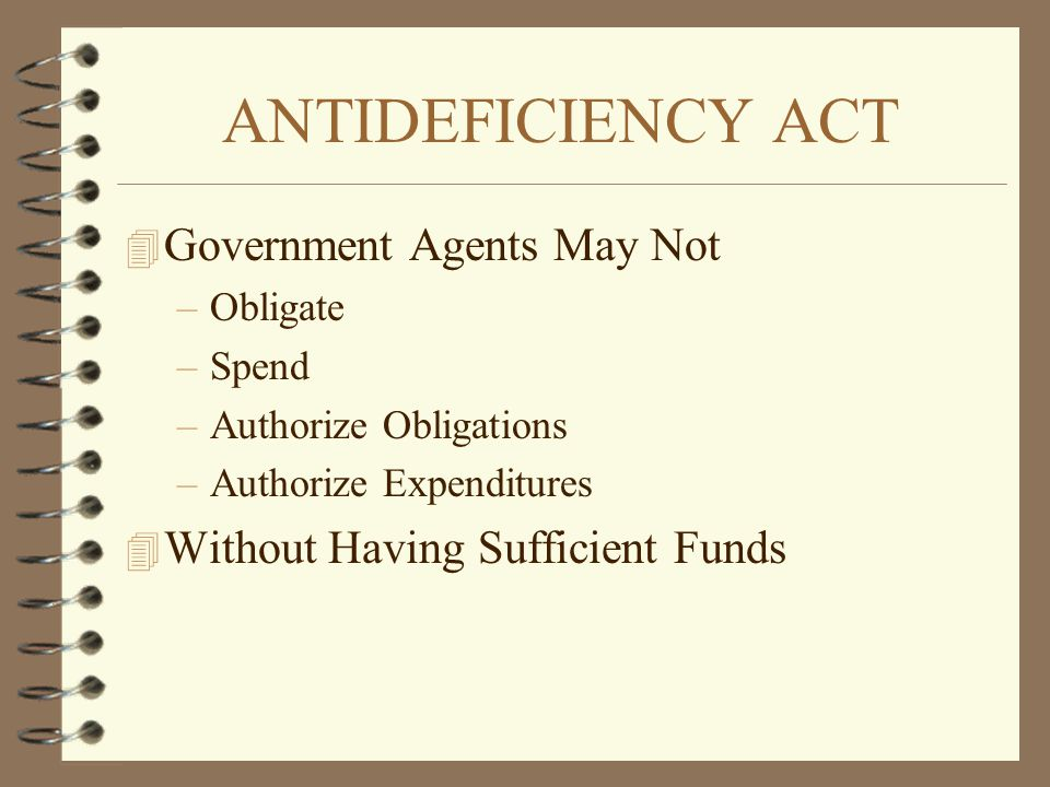 ANTIDEFICIENCY ACT Government Agents May Not