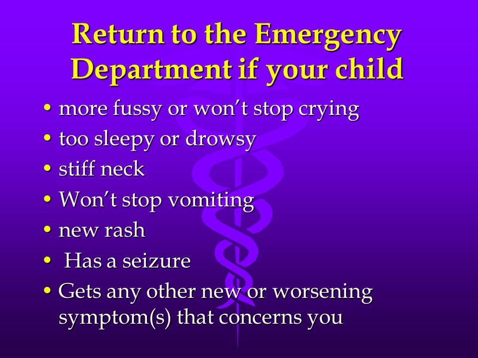 Return to the Emergency Department if your child