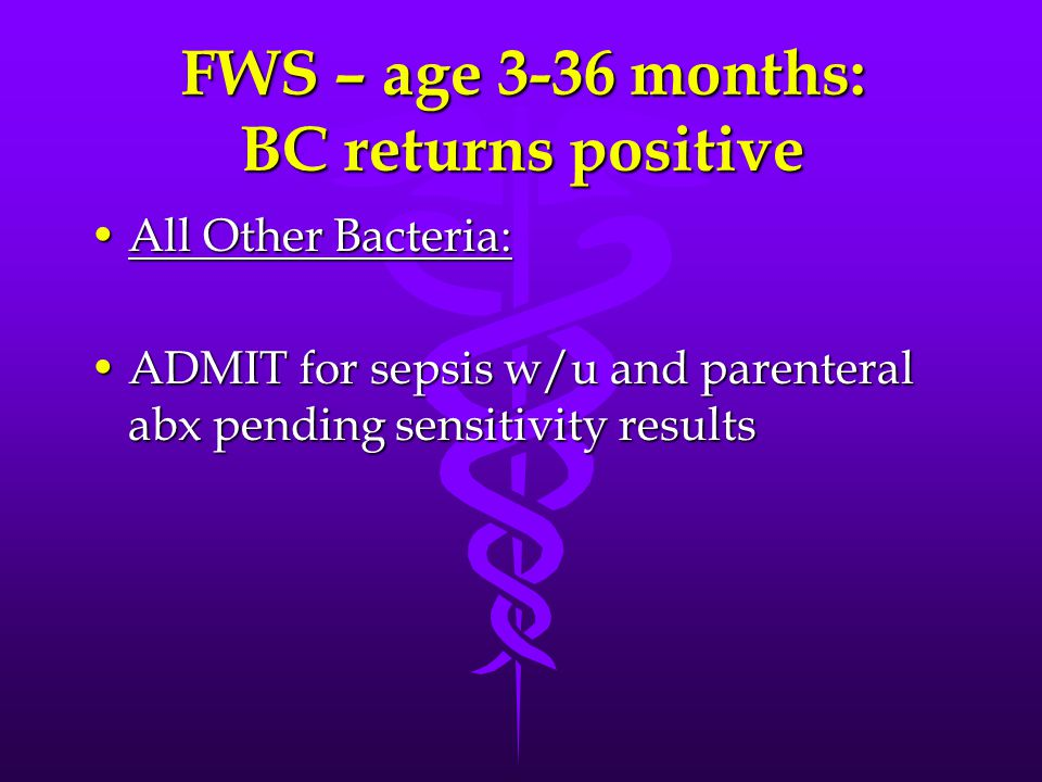 FWS – age 3-36 months: BC returns positive
