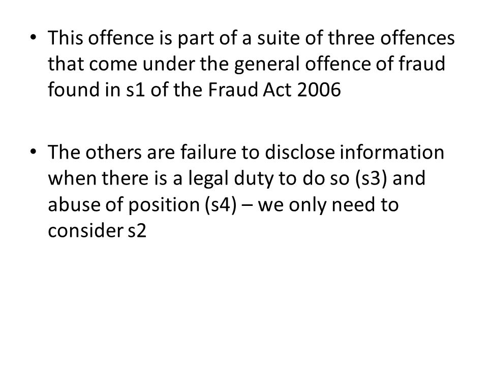 This offence is part of a suite of three offences that come under the general offence of fraud found in s1 of the Fraud Act 2006