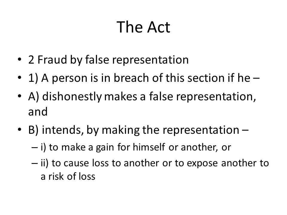 The Act 2 Fraud by false representation