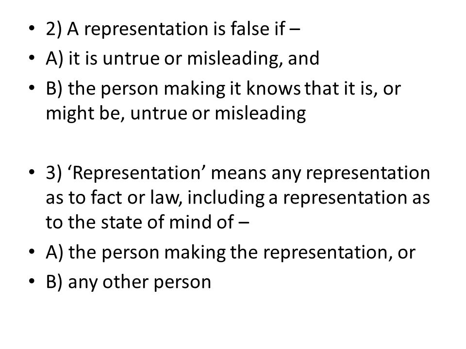 2) A representation is false if –