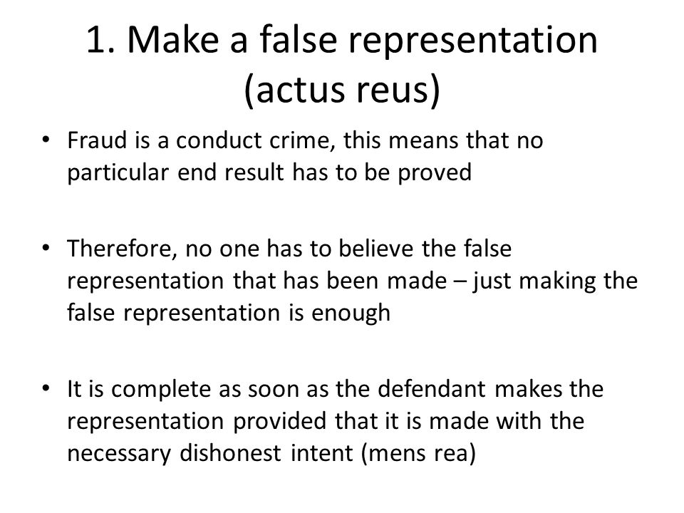 1. Make a false representation (actus reus)