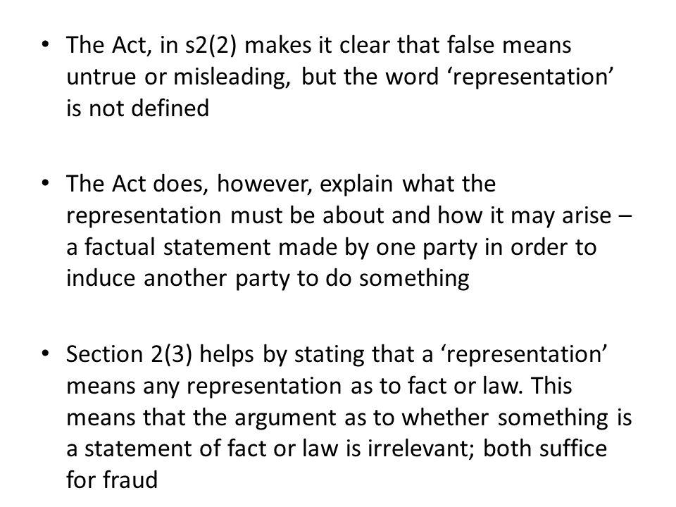 The Act, in s2(2) makes it clear that false means untrue or misleading, but the word 'representation' is not defined