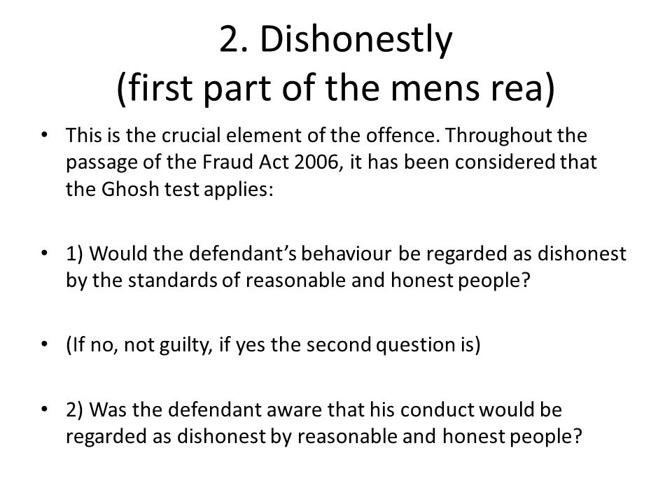 2. Dishonestly (first part of the mens rea)