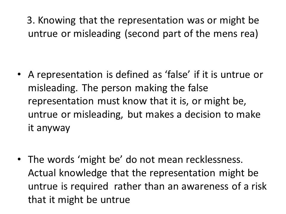 3. Knowing that the representation was or might be untrue or misleading (second part of the mens rea)