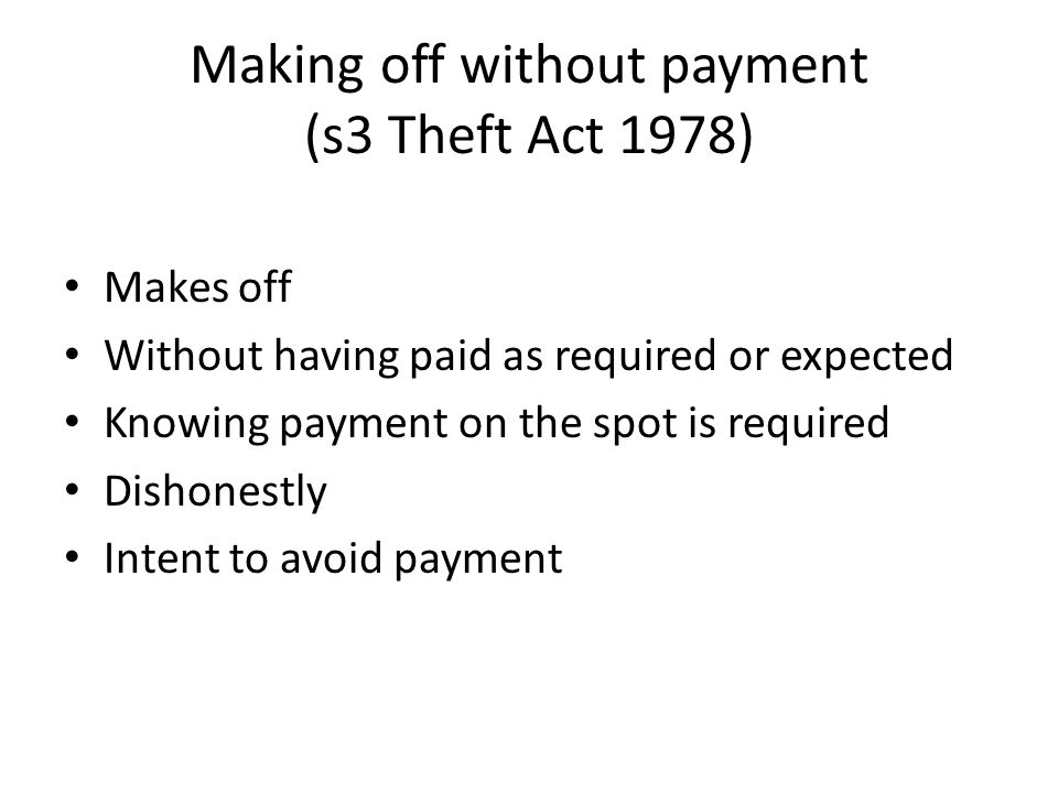 Making off without payment (s3 Theft Act 1978)