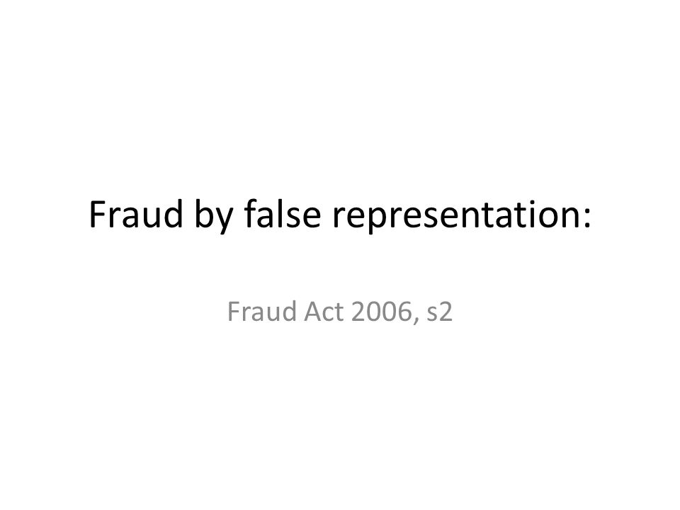 Fraud by false representation: