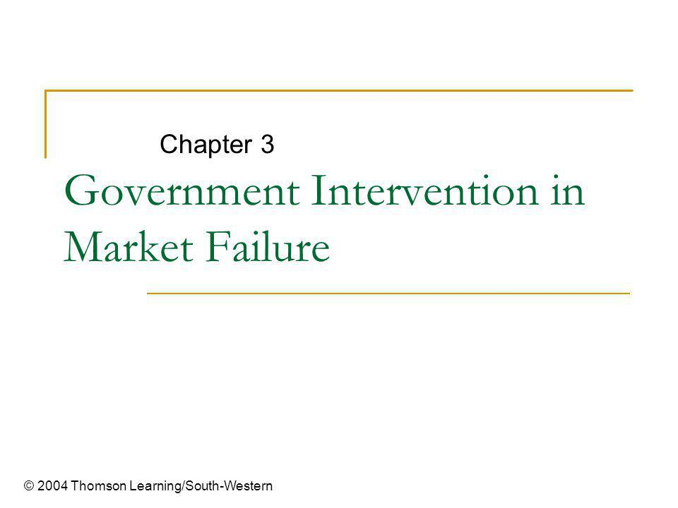 market failure and government intervention Failure to address  government intervention can also inadvertently  sometimes government wants to encourage the market to deliver.