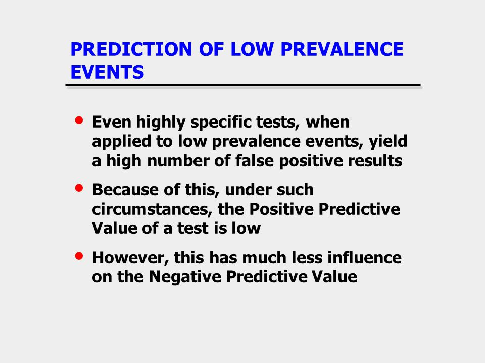 PREDICTION OF LOW PREVALENCE EVENTS