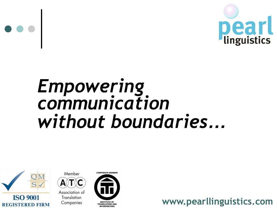 Empowering communication without boundaries… www.pearllinguistics.com