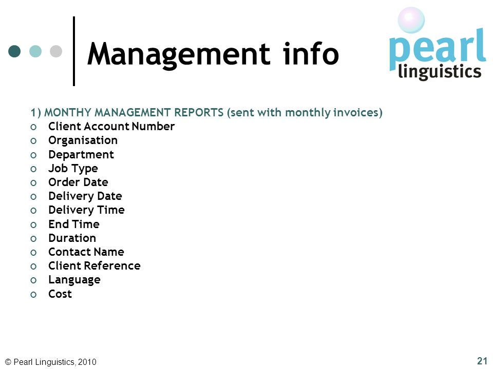Management info 1) MONTHY MANAGEMENT REPORTS (sent with monthly invoices) Client Account Number. Organisation.