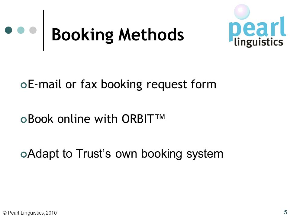 Booking Methods E-mail or fax booking request form