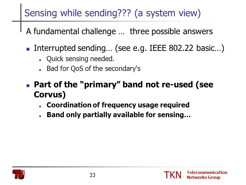 Sensing while sending (a system view)