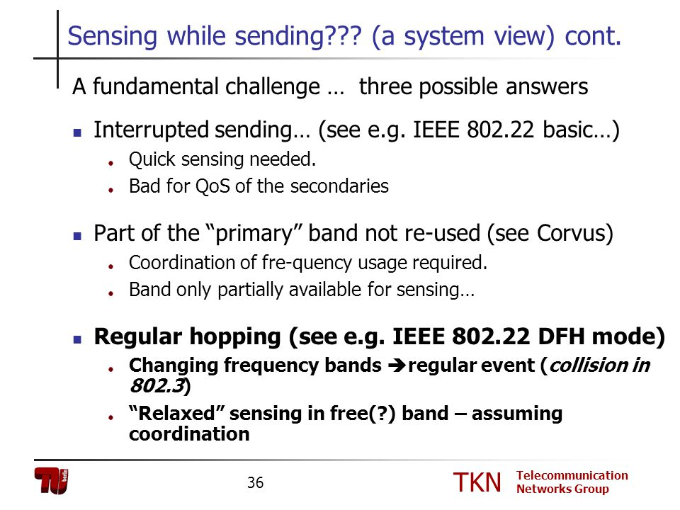 Sensing while sending (a system view) cont.