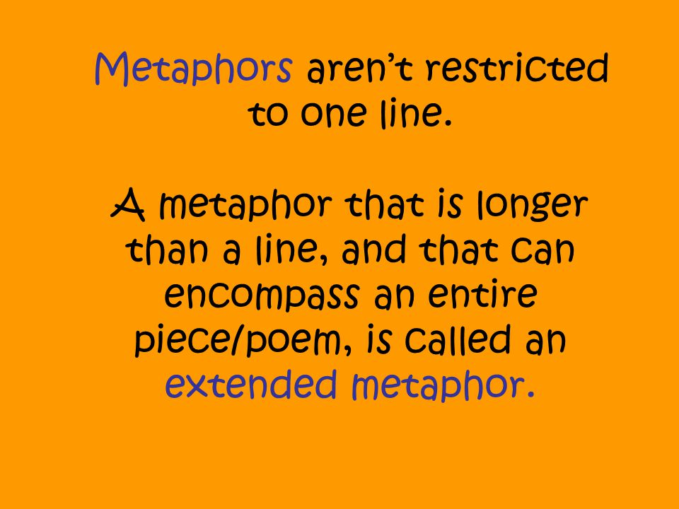 Metaphors aren't restricted to one line