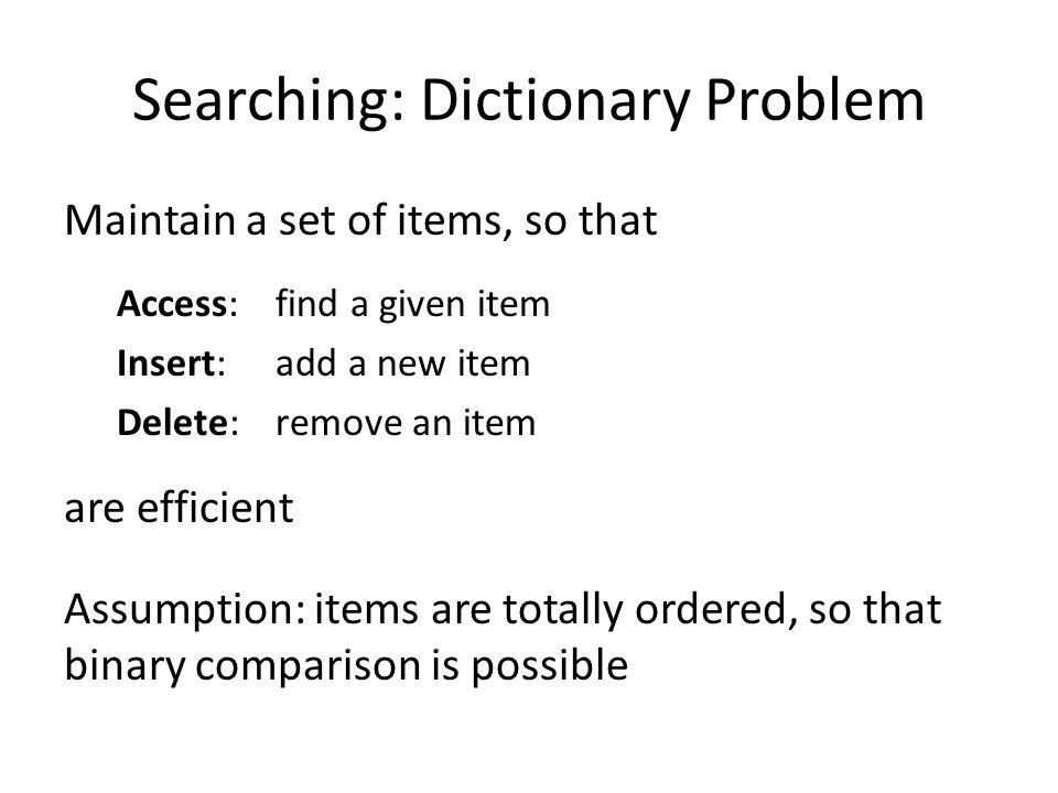 Searching: Dictionary Problem