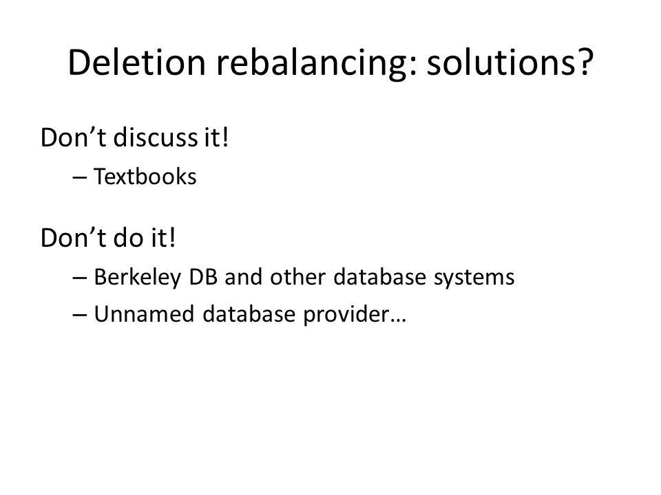Deletion rebalancing: solutions