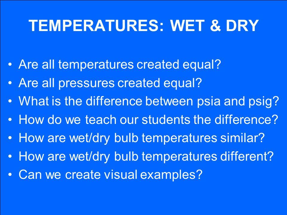 TEMPERATURES: WET & DRY